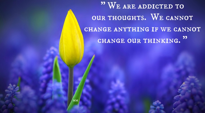 Change Your Thinking to Change Your Behavior