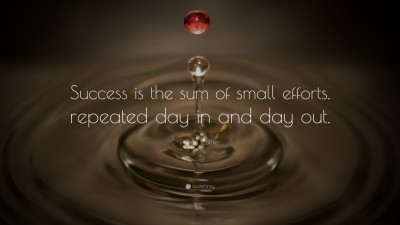 16116-Robert-Collier-Quote-Success-is-the-sum-of-small-efforts-repeated